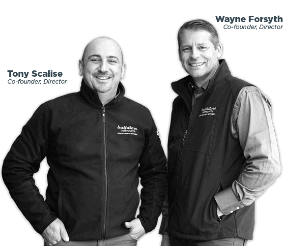 Tony Scalise and Wayne Forsyth Directors of Bathtime Bathrooms